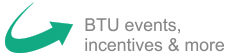 BTU events, incentives & more